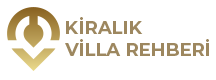 Kiralık Villa Rehberi